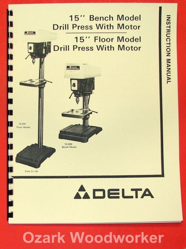 "DELTA -Rockwell 15"" Drill Press 15-090 15-091 Instructions & Parts Manual 0201"