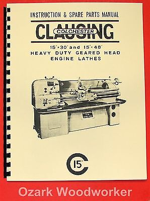 Clausingcolchester 15x30 15x48 Metal Lathe Instruction Part Manual 0157