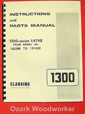 Clausing 1300 1301 Metal Lathe Operator Part Manual Serial Nos 130200-131522