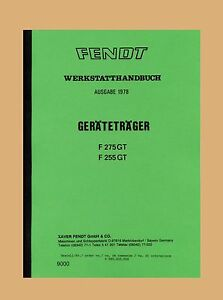 Fendt Geräteträger GT 255  Werkstatthandbuch Schlepper Ausgabe 1978