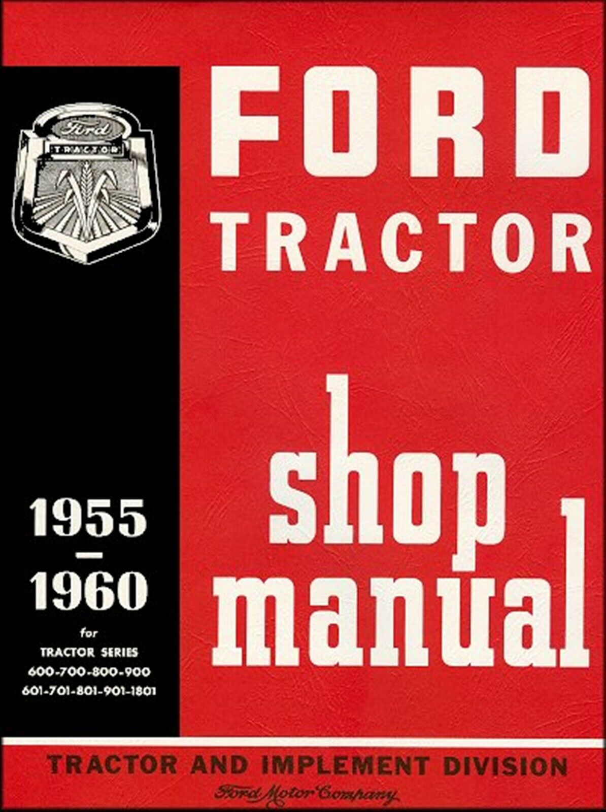 Ford Tractor Shop Manual 1955-1960