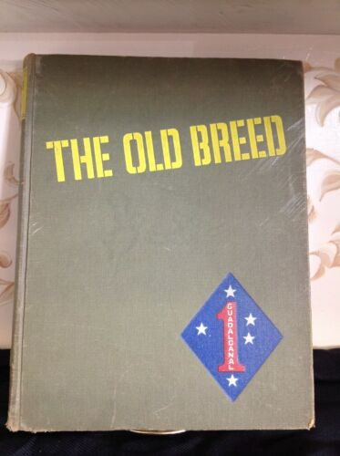 The Old Breed; History Of 1st Marine Div WWII,1949, George McMillan,1st Edition