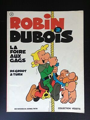 Robin Dubois la foire aux gags Vedette 1975 De Groot Turk BON ETAT