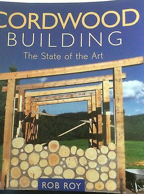 Cordwood Building, The State of the Art, Rob Roy, ISBN (Cordwood Building The State Of The Art)
