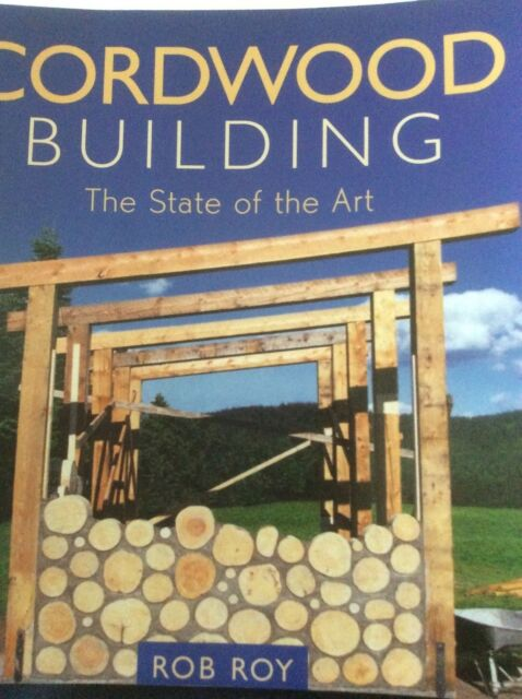 Cordwood Building, The State of the Art, Rob Roy, ISBN 9780865714755