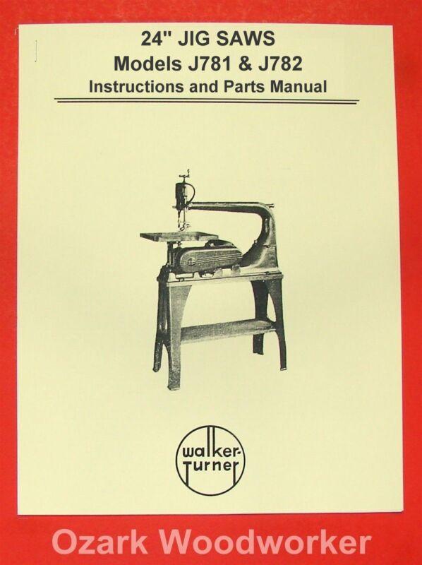 """WALKER TURNER J781 & J782  24"""" Jig Saw Instructions & Parts Manual 0980"""