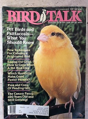 Bird Talk Magazine May 1987 Dedicated to Better Care for Pet Birds
