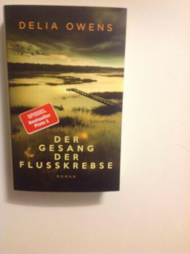 Delia Owens : Der Gesang der Flusskrebse, geb. Ausgabe