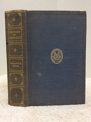 History Of Connecticut  Biographical Volume   Norris Osborn  1St Ed   1925