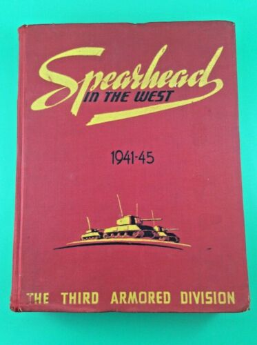 """""""Spearhead in the West"""" Third Armored Division TANK WWII Original Book 1941-1945"""