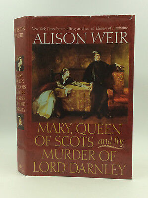 Mary  Queen Of Scots And The Murder Of Lord Darnley By Alison Weir   2003