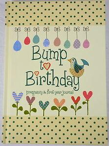 'Bump to Birthday' Pregnancy to First Year Birthday Baby Keepsake Journal- BN