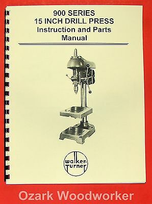 Walker Turner 900 Series 15 Drill Press Operators Parts Manual 0749