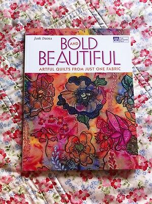 Bold And Beautiful  Artful Quilts From Just One Fabric  2009  By Judi Dains