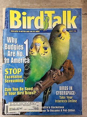 Bird Talk Magazine August 1996 Dedicated to Better Care for Pet Birds - RARE
