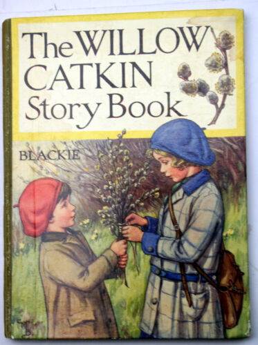 THE WILLOW CATKIN STORY BOOK signed by illustrator Blackie 1926 FEFP Prize Copy