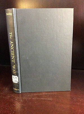 The Ancient Way  Life And Landmarks Of The Holy Land By J  Franklin Ewing   1964