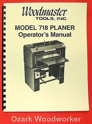 Woodmaster 718 Planer Operator Instruction Part Manual 0986
