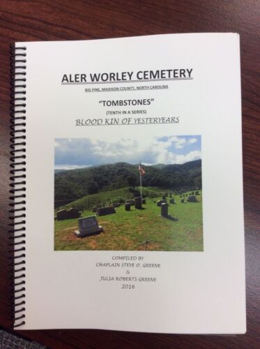 Aler Worley Cemetery, Big Pine, Madison Co., NC  Tombstone Series, Vol. 10