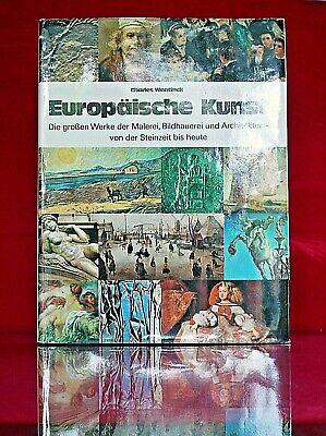 Europäische Kunst-malerei (EUROPÄISCHE KUNST - Große Werke Malerei Bildhauer Architektur Steinzeit  Heute  )