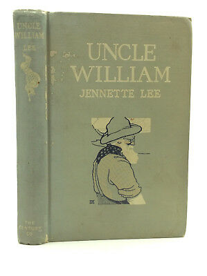Uncle William  The Man Who Was Shifless By Jennette Lee   1906   1St Ed
