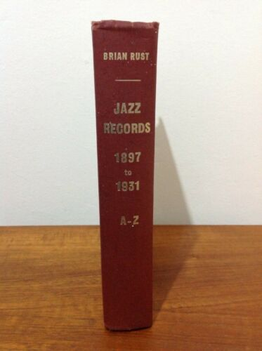 Jazz Records 1897-1931  A-Z Brian Rust 1962 Edition