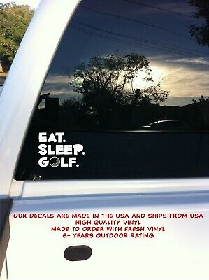 Eat Sleep Golf Car Auto Truck Window Lap Top Vinyl Decal Sticker