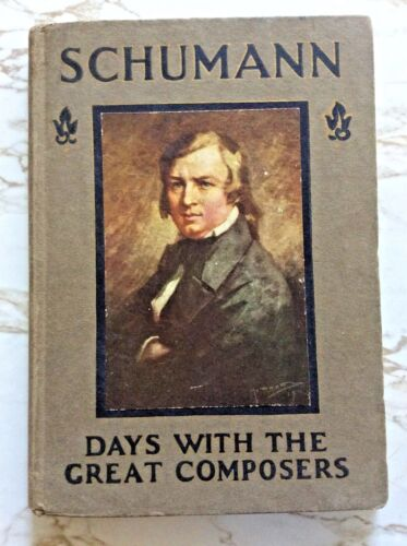 Robert Schumann c1911 5 full-page colour plates High production values VG cond