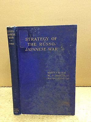 Strategy Of The Russo Japanese War By Brevet Major W  D  Bird   1909