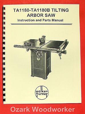 WALKER TURNER TA1180TA & 1180B Table Arbor Saw Instruction & Parts Manual 0985