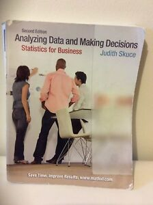 Analyzing Data and Making Decisions: Statistics for Business