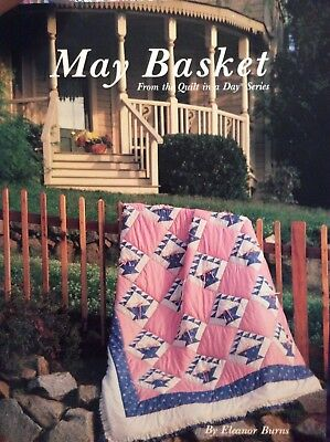 MAY BASKETS BY ELEANOR BURNS FROM THE QUILT IN A DAY SERIES