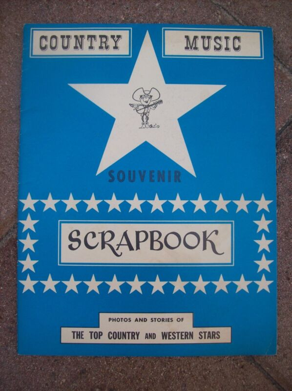 Country Music Souvenir SCRAPBOOK Photos & Stories TOP COUNTRY & WESTERN STARS
