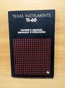 TEXAS INSTRUMENTS TI-60 OWNER'S MANUAL - MANUALE ISTRUZIONI - Italia - TEXAS INSTRUMENTS TI-60 OWNER'S MANUAL - MANUALE ISTRUZIONI - Italia