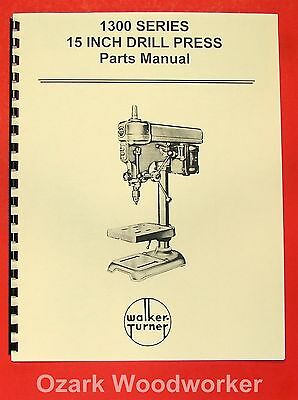 Walker Turner 1300 Series 15 Drill Press Parts Manual 0741