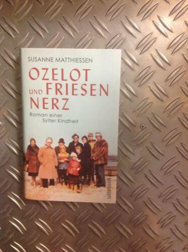 Ozelot und Friesennerz: Roman einer Sylter Kindheit - Susanne Matthiessen