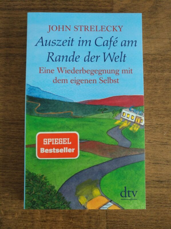 John Strelecky - Auszeit im Cafe am Rande der Welt (2019, Taschenbuch)