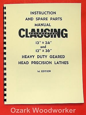 Clausing-colchester 13x24 13x36 Metal Lathe Operator Part Manual 0160