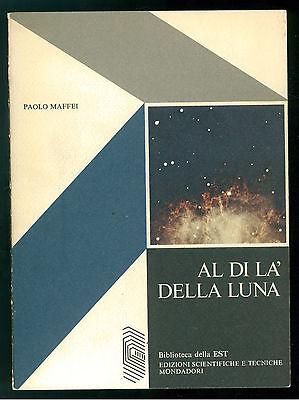 MAFFEI PAOLO AL DI LA' DELLA LUNA MONDADORI 1974 BIBLIOTECA DELLA EST