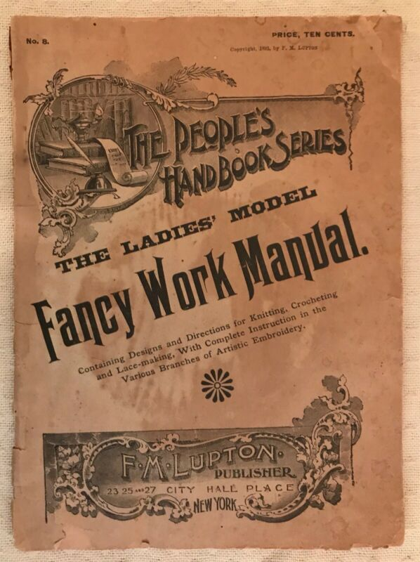 Victorian Antique 1893 Fancy Work Manual People's Handbook Series F M Lupton NY