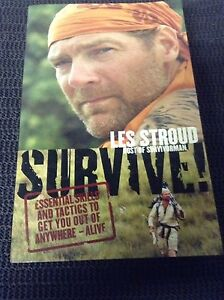 SURVIVE! by Les Stroud host of Survivorman