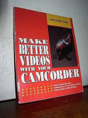 Make Better Videos With Your Camcorder By Erwin Thomas  1991 Pb  Ex Library 1St