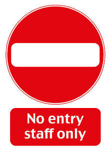 NO ENTRY - STAFF ONLY SIGN - IN RIGID PVC WATERPROOF