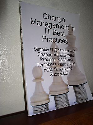 Change Management in IT Best Practices- Simplify IT Changes with Change