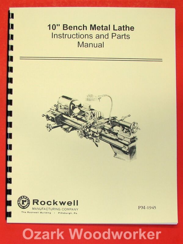 "ROCKWELL 10"" Bench Metal Lathe Operating/Part Manual 0587"