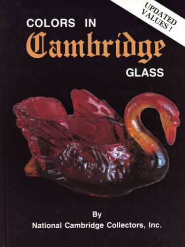 Cambridge Glass - Patterns Colors Dates / Color Illustrated Book + Values