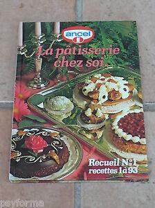 livre de cuisine ancel n 1 la patisserie chez soi desserts gateaux tartes. Black Bedroom Furniture Sets. Home Design Ideas