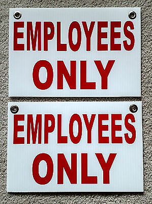 2 -employees Only 8 X12 Plastic Coroplast Signs With Grommets