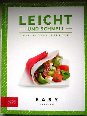 Leicht und schnell -  Easy Cooking: Vorspeisen, Hauptgerichte, Desserts Leichte Vorspeise