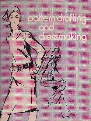 Vintage Sewing Book - Pattern Drafting and Dress Making by D Moore 1971
